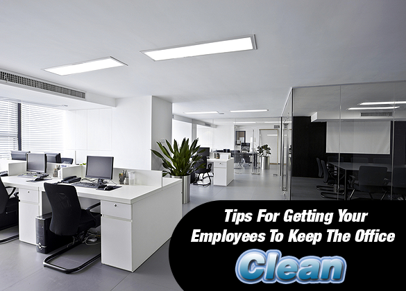 Tips For Getting Your Employees To Keep The Office Clean