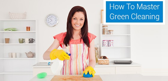 How To Master Green Cleaning