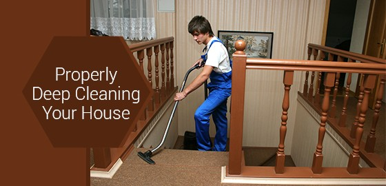 Properly Deep Cleaning Your House
