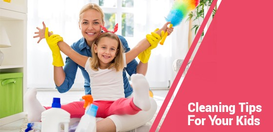 Cleaning Tips For Your Kids