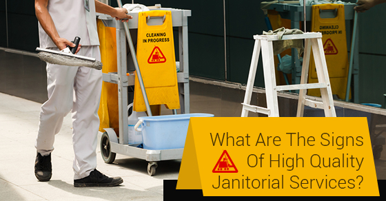 What Are The Signs Of High Quality Janitorial Services?