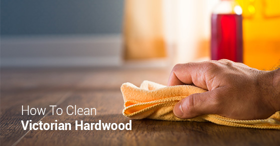 How To Clean Victorian Hardwood