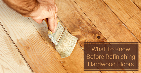 What To Know Before Refinishing Hardwood Floors