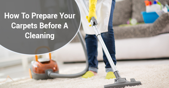How To Prepare Your Carpets Before A Cleaning