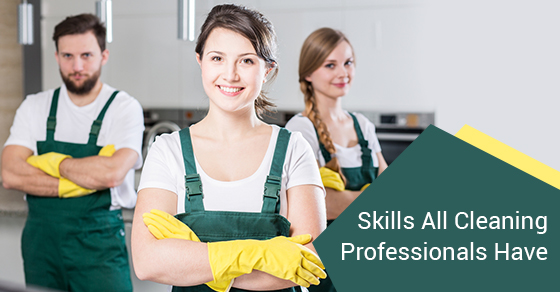 Skills All Cleaning Professionals Have