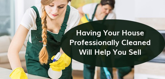 Having Your House Professionally Cleaned Will Help You Sell