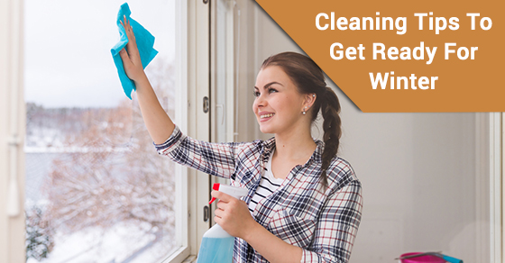 Cleaning Tips To Get Ready For Winter