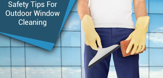 Safety Tips For Outdoor Window Cleaning