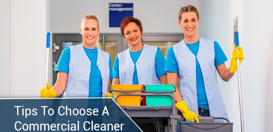 Tips To Choose A Commercial Cleaner
