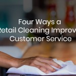 Four Ways a Retail Cleaning Improves Customer Service