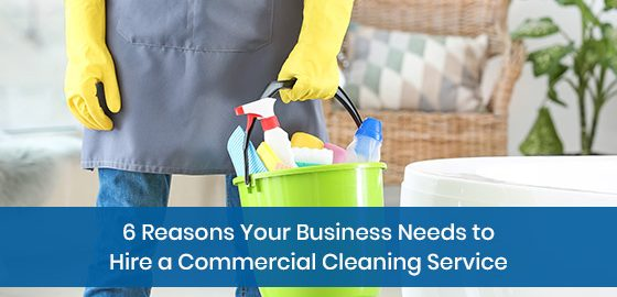 Reasons to hire a commercial cleaning service for your business
