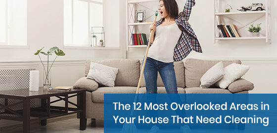 Which are the most overlooked areas in your house that need cleaning?