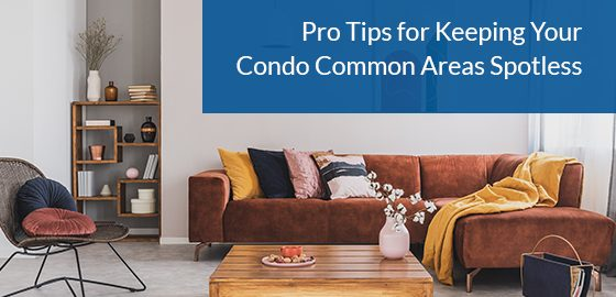 Pro Tips for Keeping Your Condo Common Areas Spotless